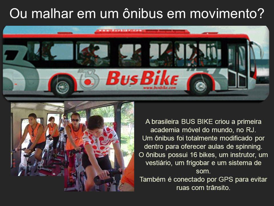 Ou malhar em um ônibus em movimento