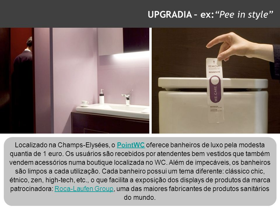 UPGRADIA – ex: Pee in style