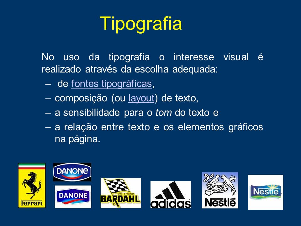 TipografiaNo uso da tipografia o interesse visual é realizado através da escolha adequada: de fontes tipográficas,
