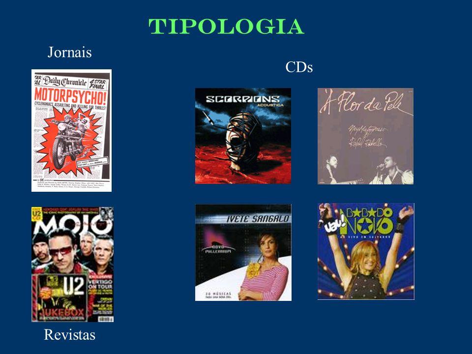 TIPOLOGIA Jornais CDs Revistas