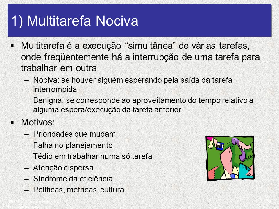 1) Multitarefa Nociva