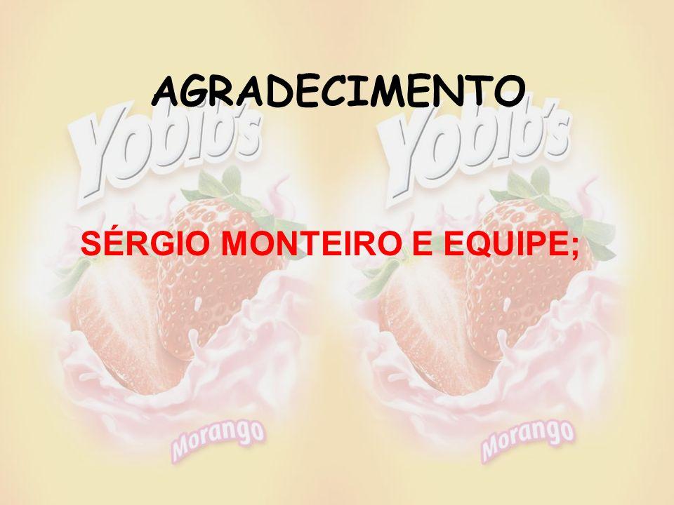 AGRADECIMENTO SÉRGIO MONTEIRO E EQUIPE;