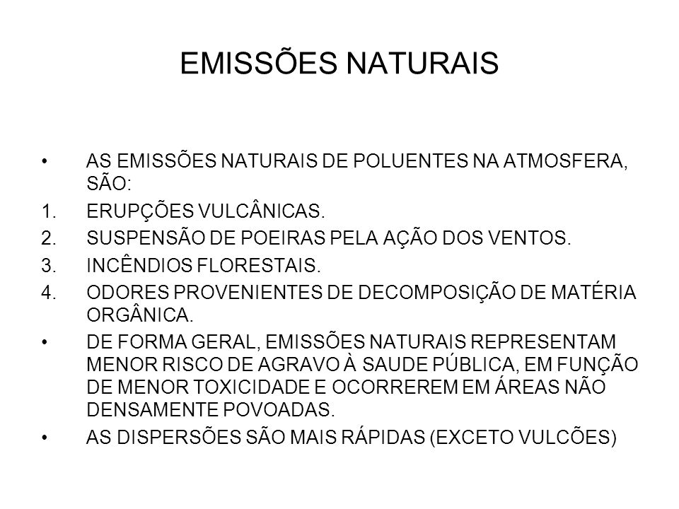 EMISSÕES NATURAIS AS EMISSÕES NATURAIS DE POLUENTES NA ATMOSFERA, SÃO: