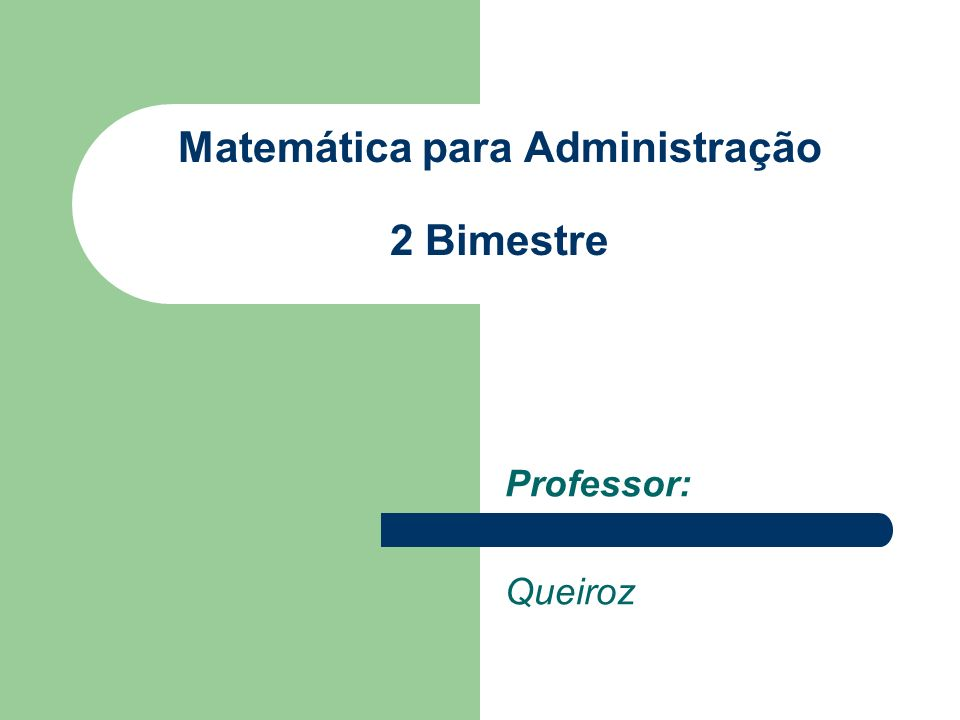 Matemática para Administração 2 Bimestre