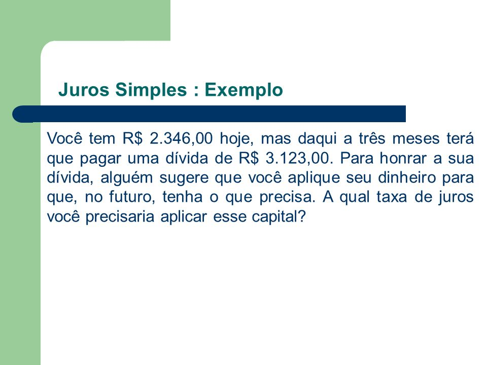 Juros Simples : Exemplo