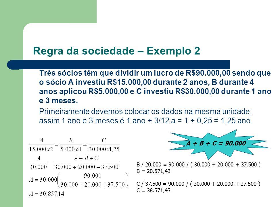 Regra da sociedade – Exemplo 2