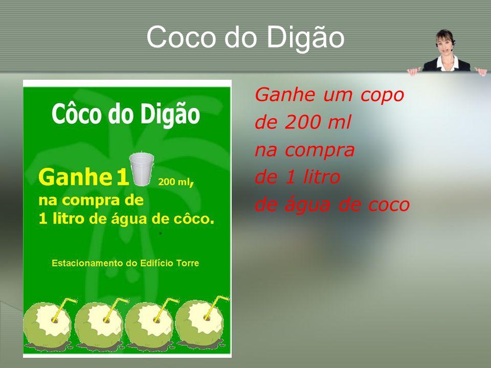 Coco do Digão Ganhe um copo de 200 ml na compra de 1 litro de água de coco