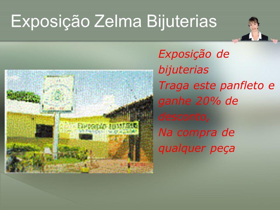 Exposição Zelma Bijuterias