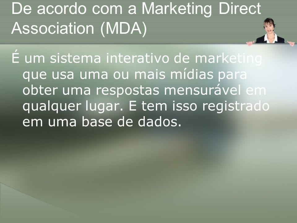 De acordo com a Marketing Direct Association (MDA)