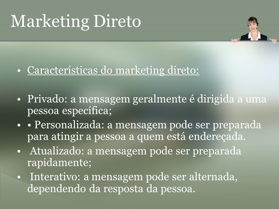 Marketing Direto Características do marketing direto: