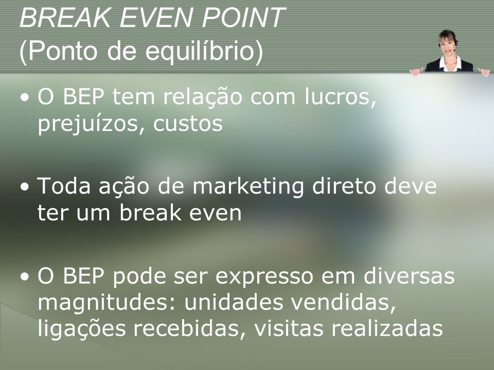 BREAK EVEN POINT (Ponto de equilíbrio)