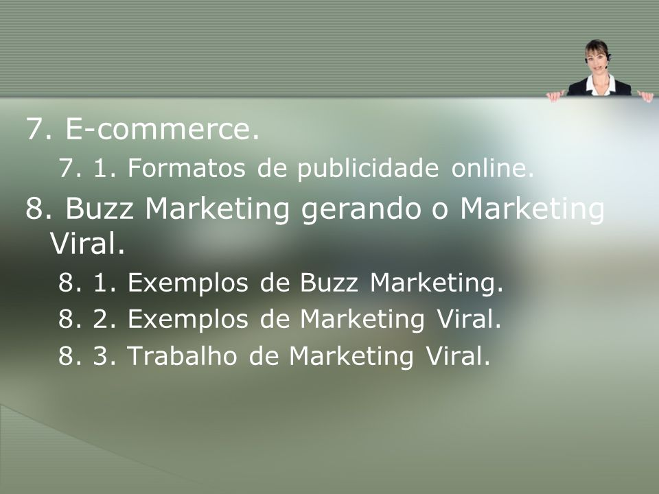 8. Buzz Marketing gerando o Marketing Viral.