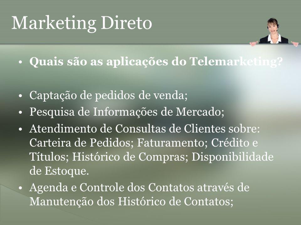 Marketing Direto Quais são as aplicações do Telemarketing