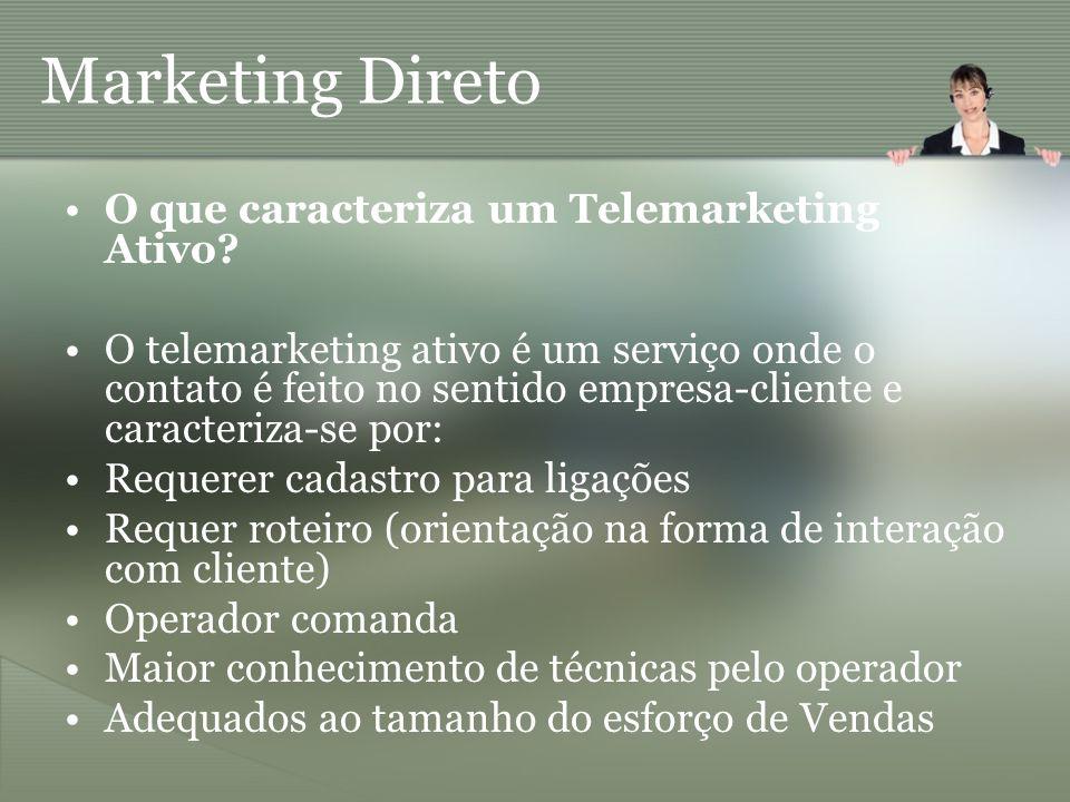 Marketing Direto O que caracteriza um Telemarketing Ativo