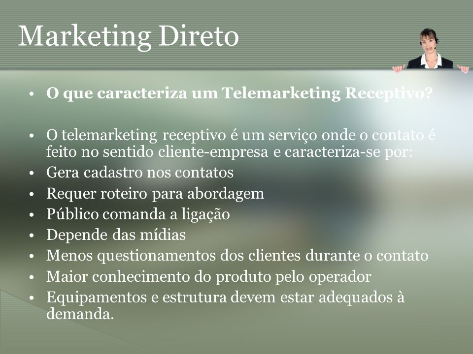 Marketing Direto O que caracteriza um Telemarketing Receptivo