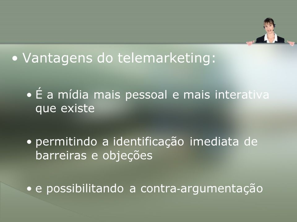 Vantagens do telemarketing: