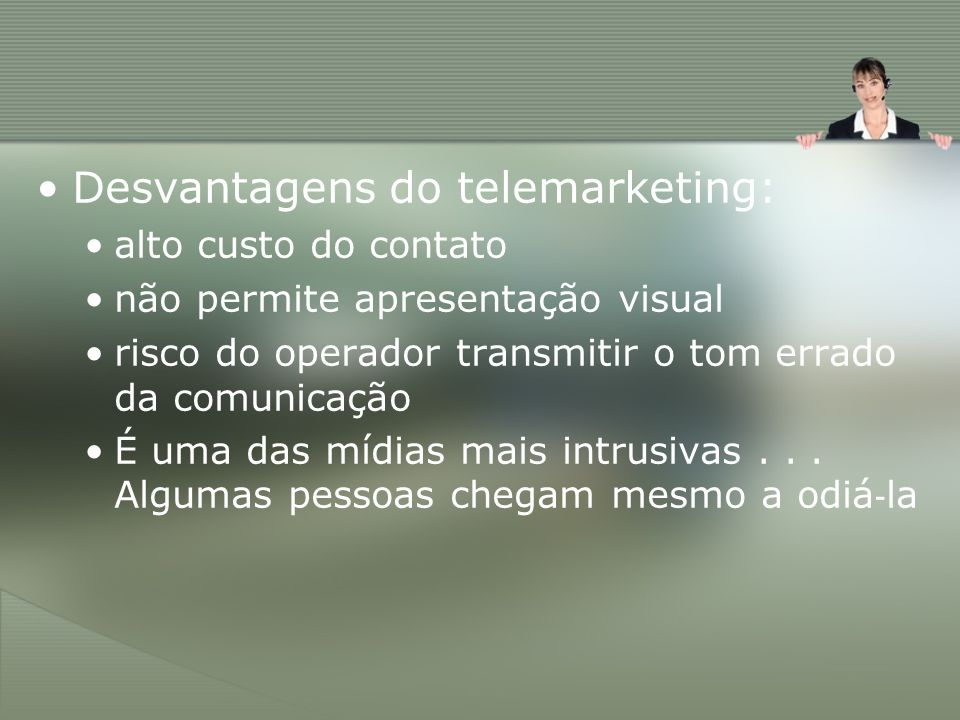 Desvantagens do telemarketing: