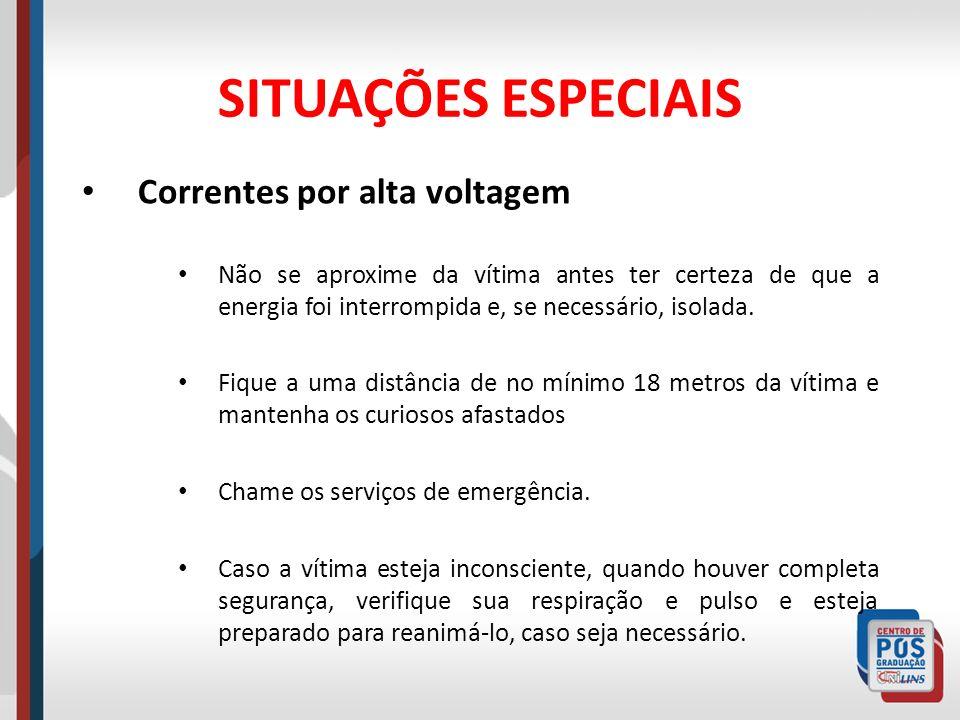 SITUAÇÕES ESPECIAIS Correntes por alta voltagem