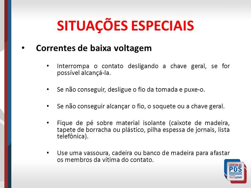 SITUAÇÕES ESPECIAIS Correntes de baixa voltagem