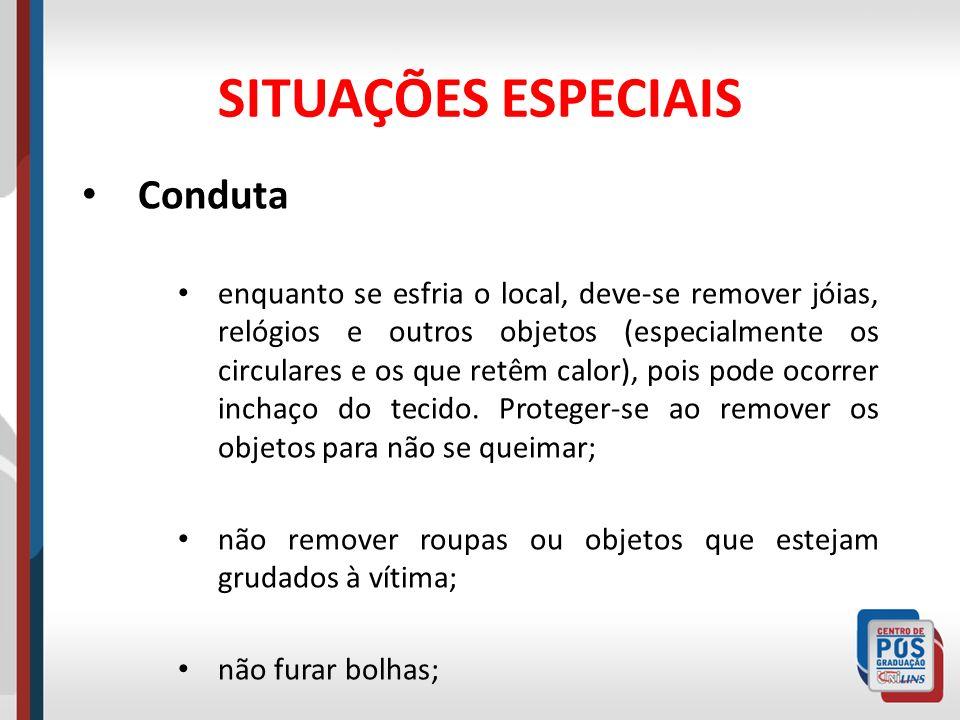 SITUAÇÕES ESPECIAIS Conduta