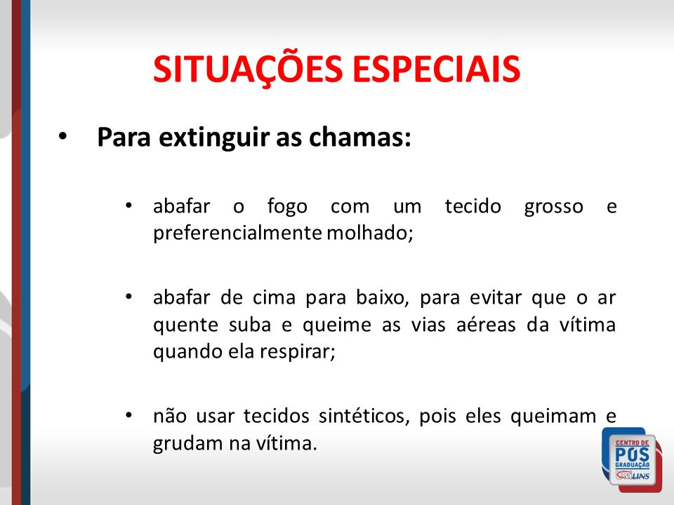 Para extinguir as chamas: