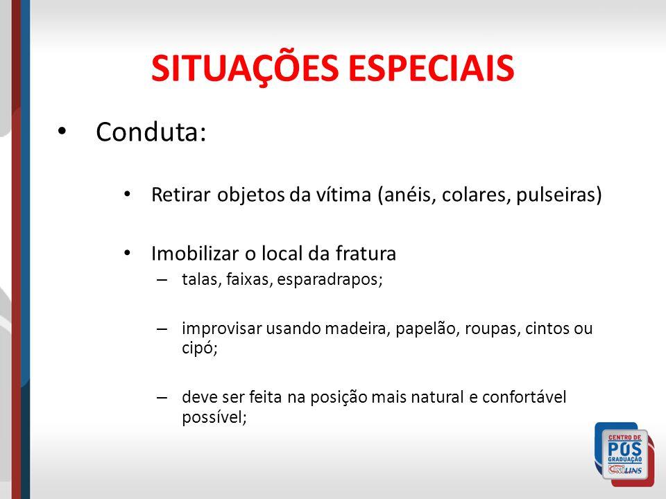 SITUAÇÕES ESPECIAIS Conduta: