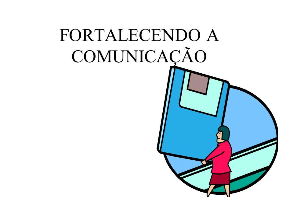 FORTALECENDO A COMUNICAÇÃO