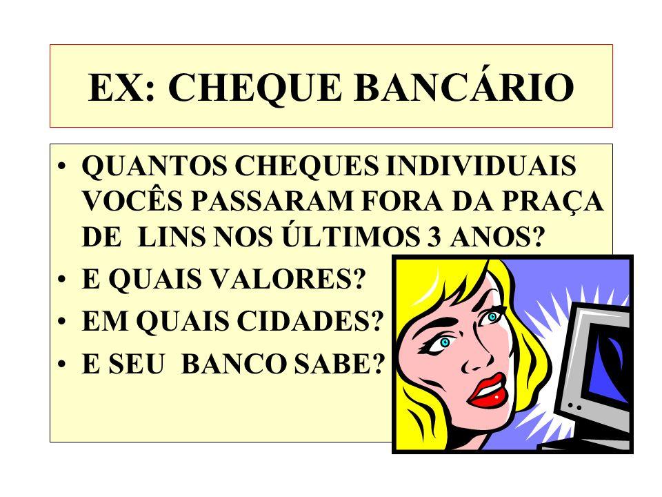 EX: CHEQUE BANCÁRIO QUANTOS CHEQUES INDIVIDUAIS VOCÊS PASSARAM FORA DA PRAÇA DE LINS NOS ÚLTIMOS 3 ANOS