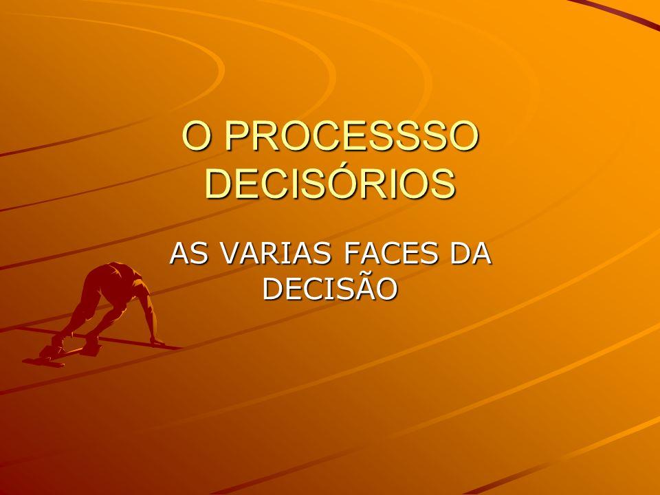 O PROCESSSO DECISÓRIOS