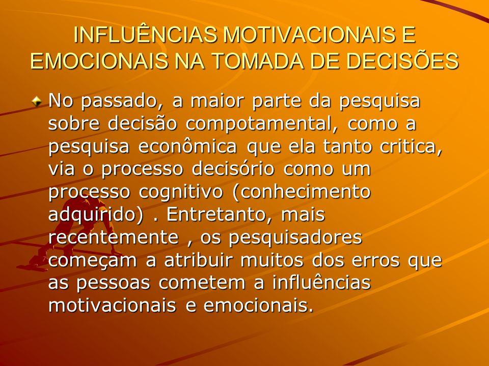 INFLUÊNCIAS MOTIVACIONAIS E EMOCIONAIS NA TOMADA DE DECISÕES