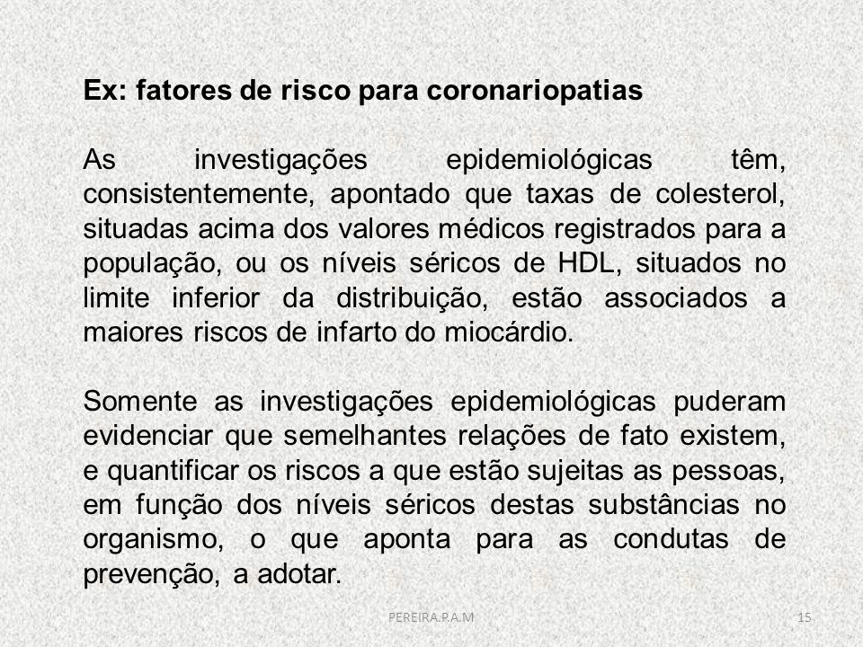Ex: fatores de risco para coronariopatias