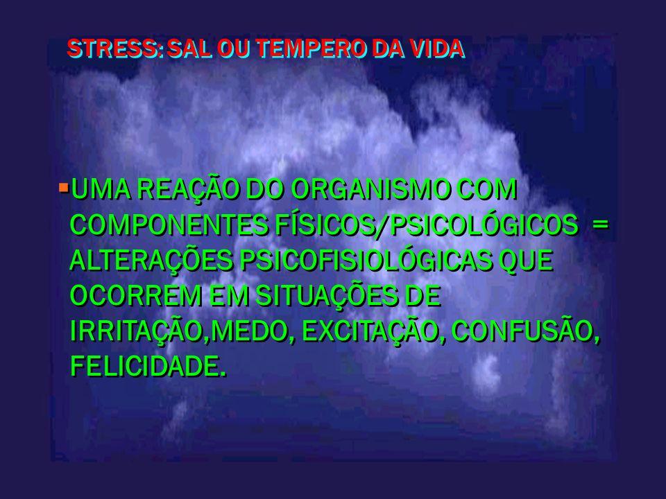 STRESS: SAL OU TEMPERO DA VIDA
