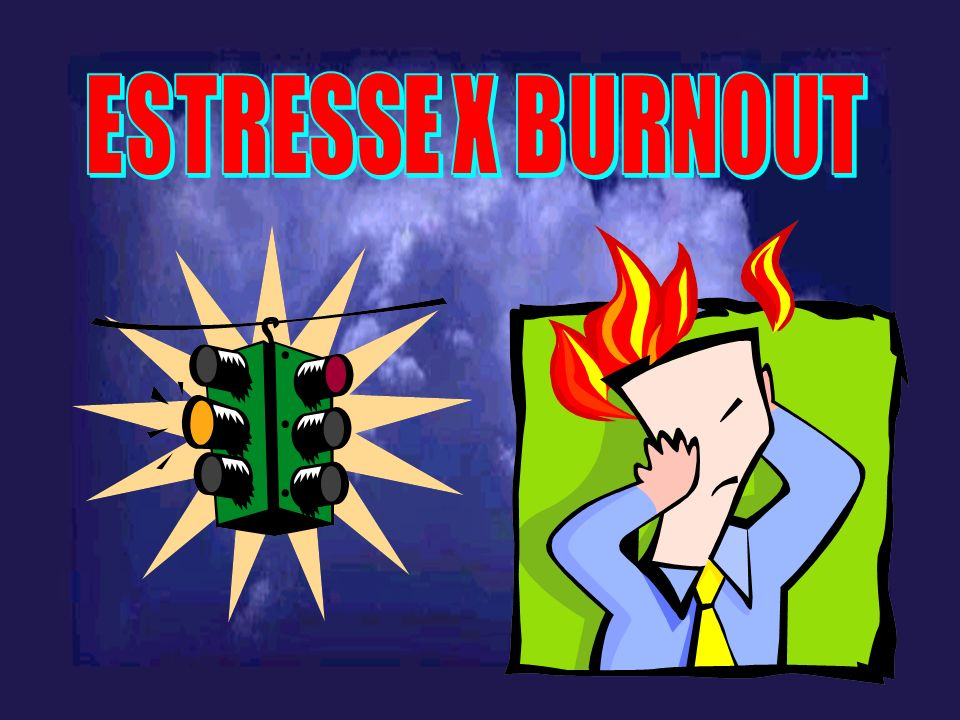 ESTRESSE X BURNOUT