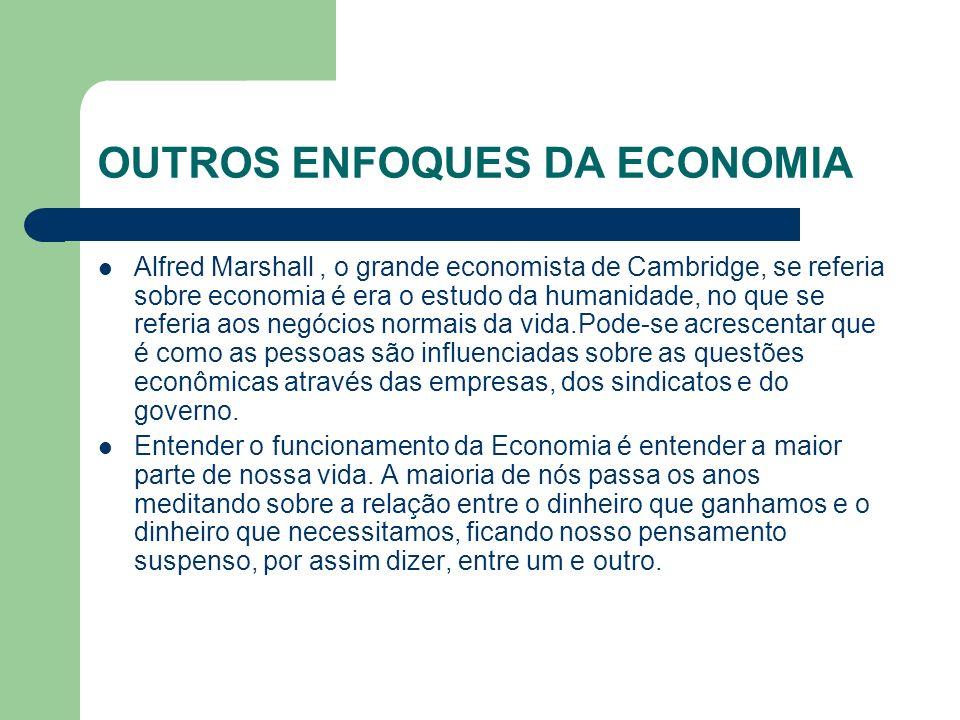 OUTROS ENFOQUES DA ECONOMIA