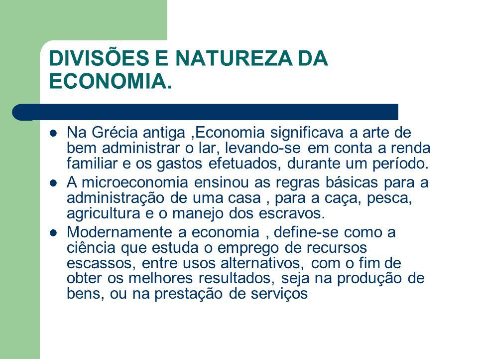 DIVISÕES E NATUREZA DA ECONOMIA.
