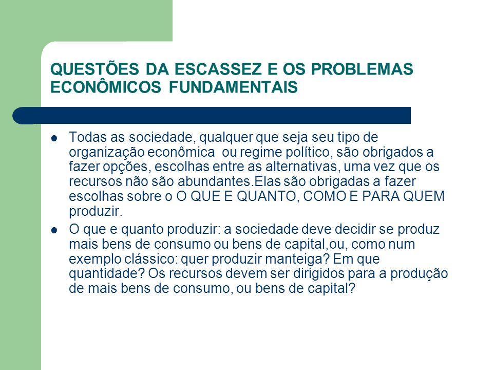 QUESTÕES DA ESCASSEZ E OS PROBLEMAS ECONÔMICOS FUNDAMENTAIS