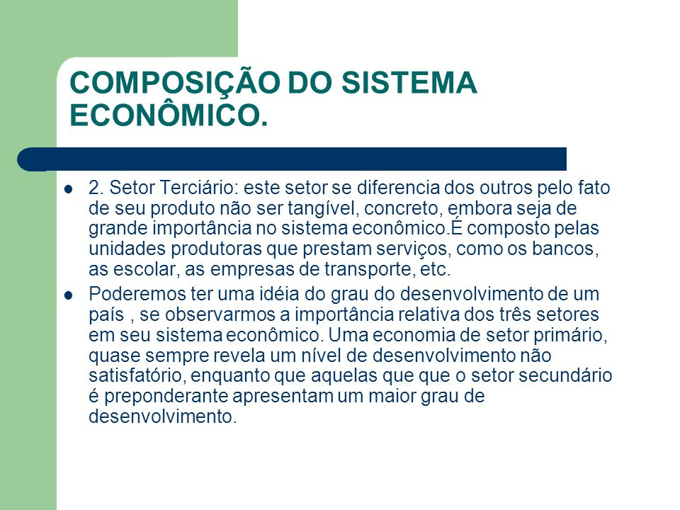 COMPOSIÇÃO DO SISTEMA ECONÔMICO.