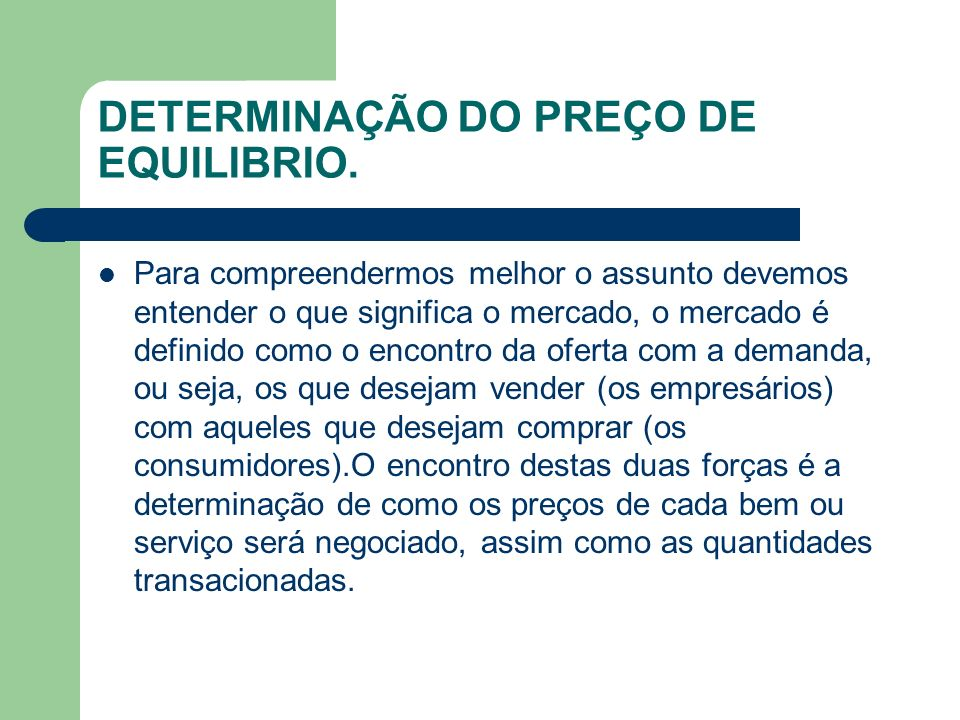 DETERMINAÇÃO DO PREÇO DE EQUILIBRIO.