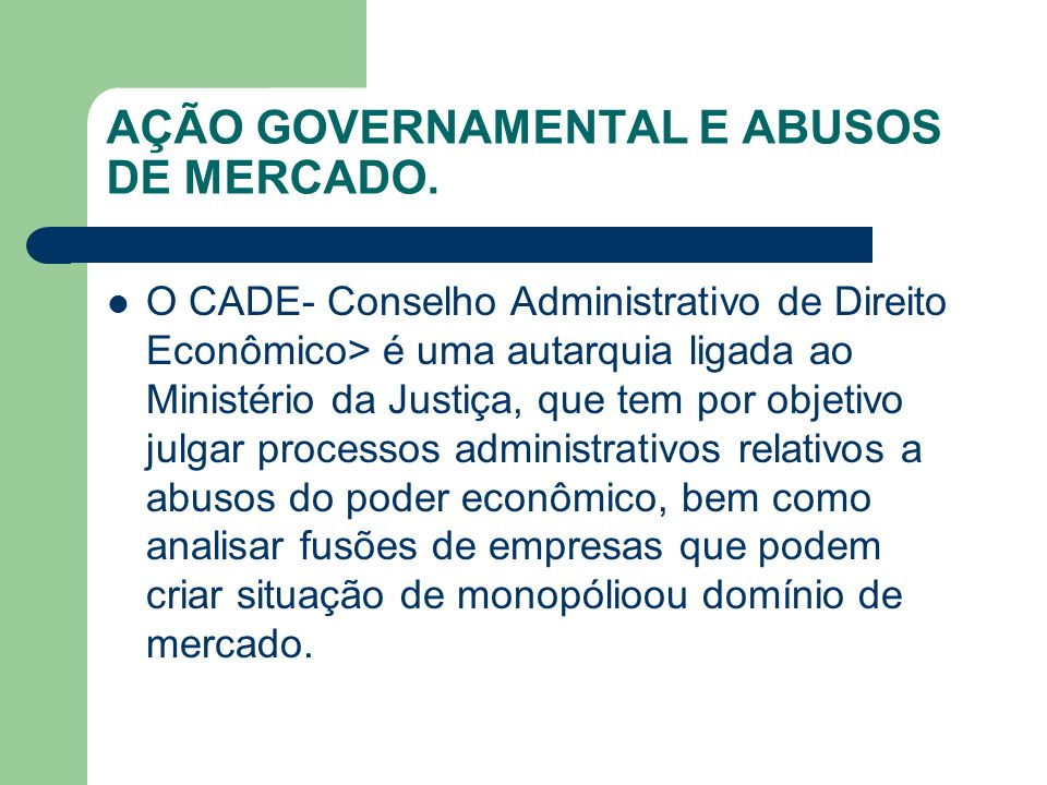 AÇÃO GOVERNAMENTAL E ABUSOS DE MERCADO.