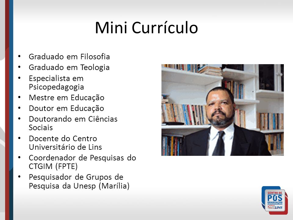 Mini Currículo Graduado em Filosofia Graduado em Teologia