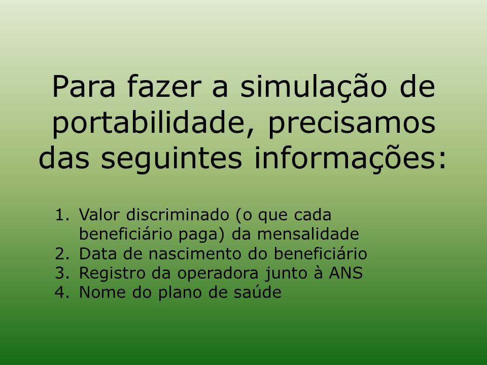 Para fazer a simulação de portabilidade, precisamos das seguintes informações: