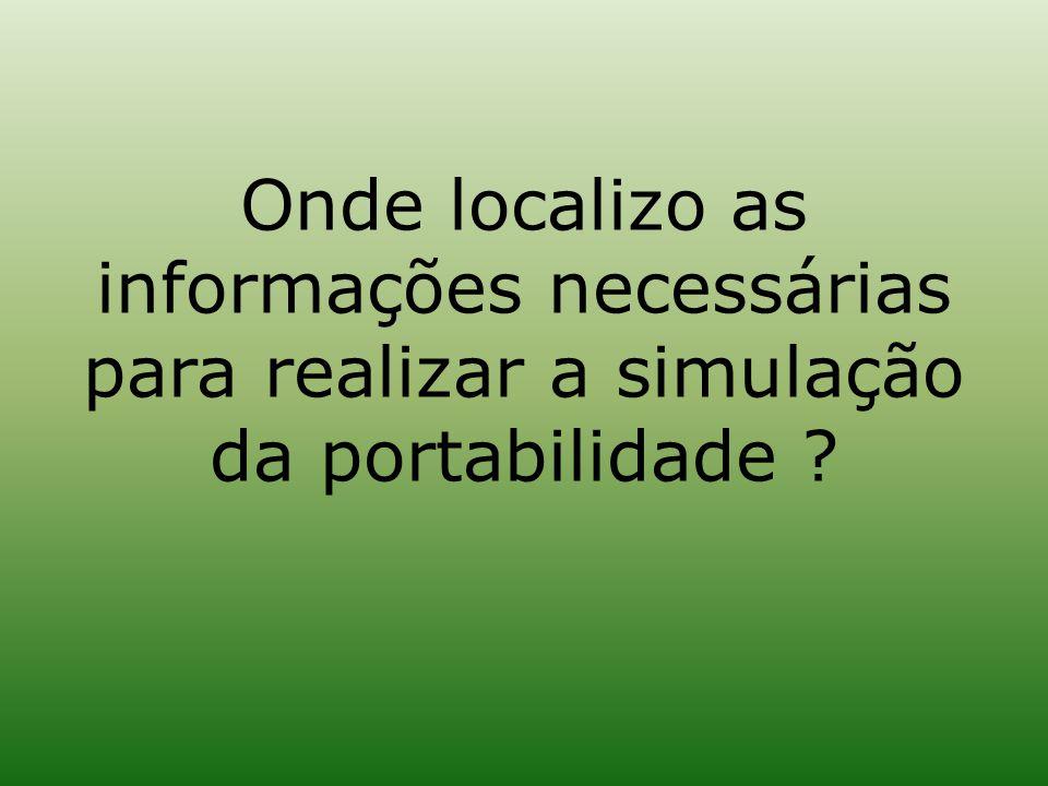 Onde localizo as informações necessárias para realizar a simulação da portabilidade