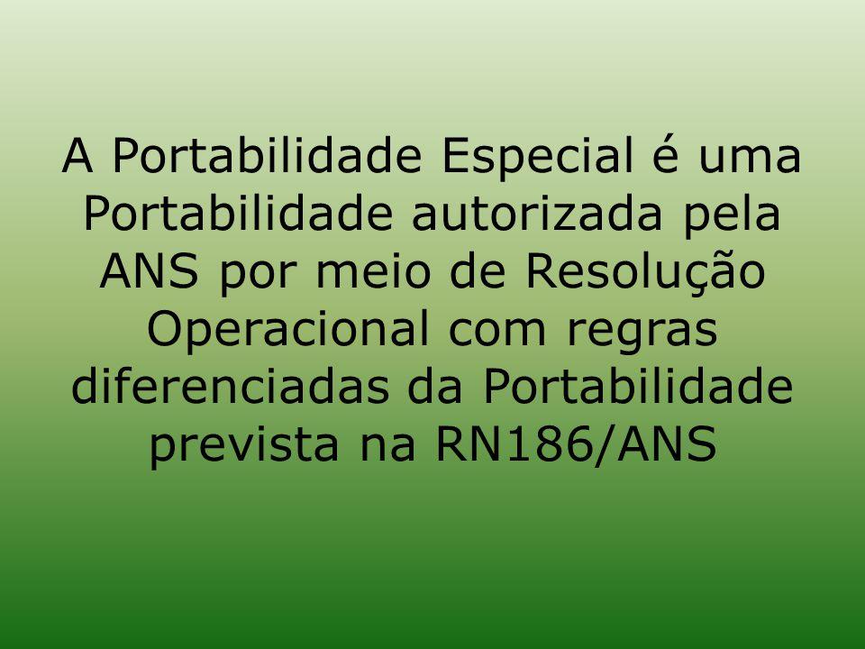 A Portabilidade Especial é uma Portabilidade autorizada pela ANS por meio de Resolução Operacional com regras diferenciadas da Portabilidade prevista na RN186/ANS
