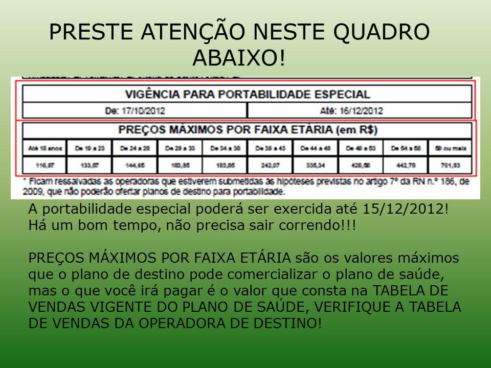 PRESTE ATENÇÃO NESTE QUADRO ABAIXO!