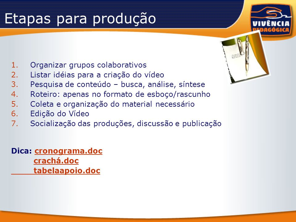 Etapas para produção Organizar grupos colaborativos