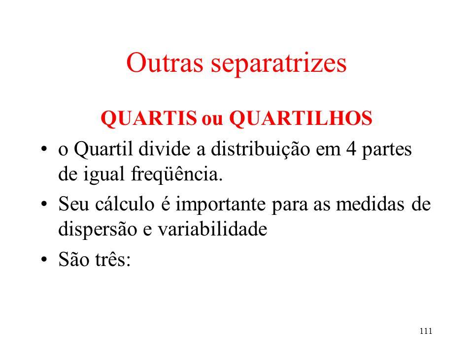 Outras separatrizes QUARTIS ou QUARTILHOS