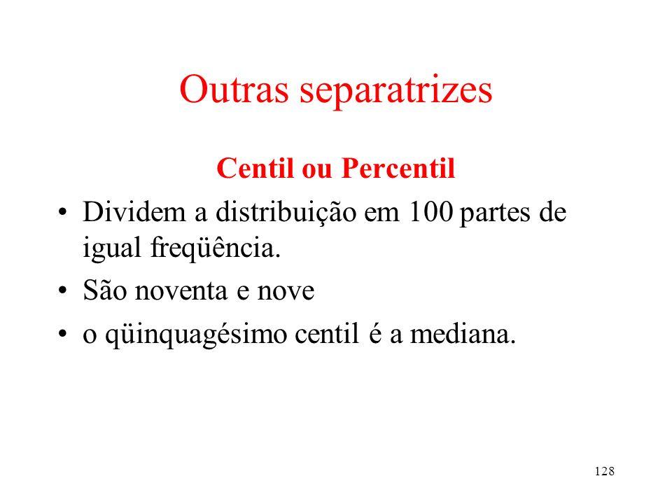 Outras separatrizes Centil ou Percentil