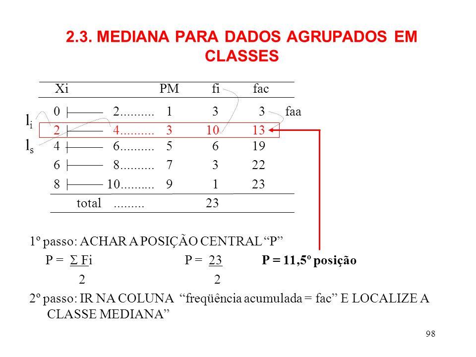 2.3. MEDIANA PARA DADOS AGRUPADOS EM CLASSES