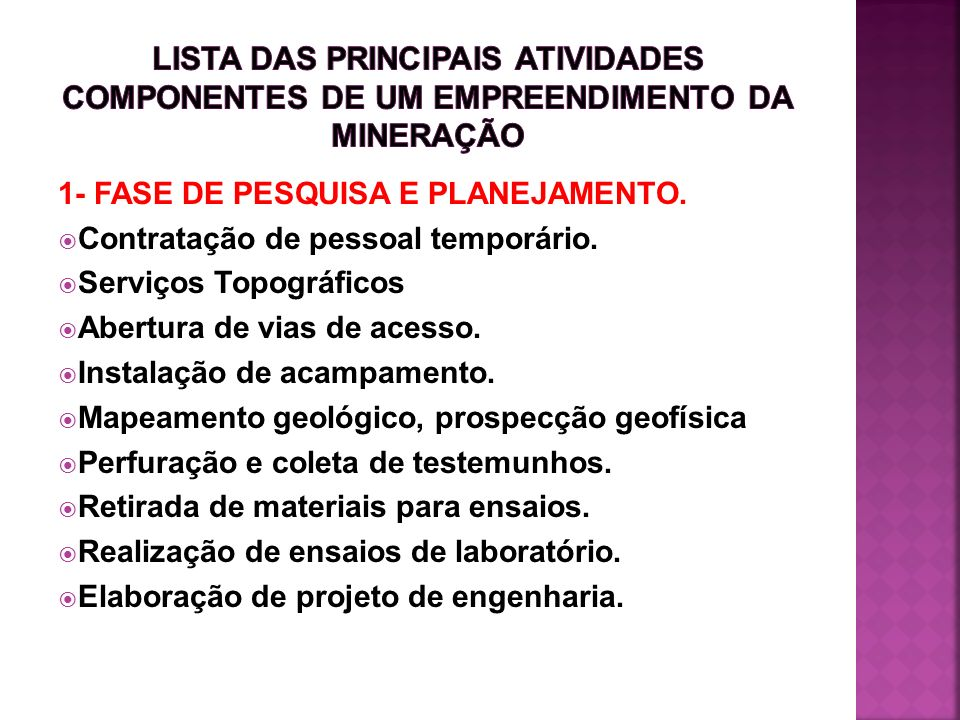 LISTA DAS PRINCIPAIS ATIVIDADES COMPONENTES DE UM EMPREENDIMENTO DA MINERAÇÃO