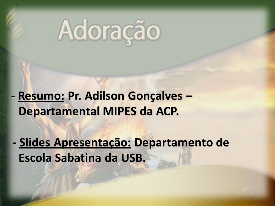 - Resumo: Pr. Adilson Gonçalves –
